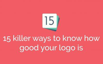 Is your logo design awesome? 15 killer ways to know if it's any good