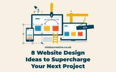 8 Website Design Ideas to Supercharge Your Next Project