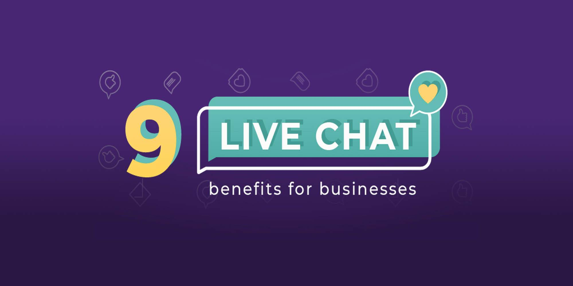 9 live chat benefits for businesses